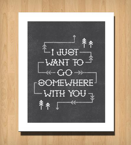 Somewhere With You Print 1359471025 Hipster Valentines Day Gift Guide 2013 pop culture featured fashion austin  Scoutmob Shoppe Say Anything t shirt Sad Shop Passive Juice Motel Loveyou2 love necklace I like you and naps home is wherever Im with you Hipster Valentines Day gifts Hipster Valentines Day gift guide Hipster Valentines Day Glak Love featured dinosaur necklace Aziza Jewelry