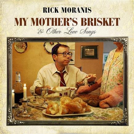 Rick Moranis My Mother's Brisket